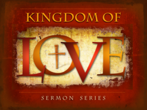 feb-kingdom-of-love-sermon-series